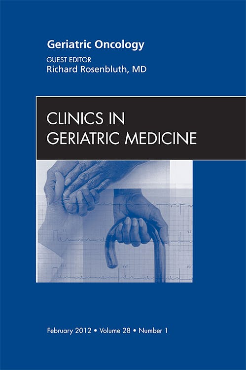 Portada del libro 9781455738670 Geriatric Oncology, an Issue of Clinics in Geriatric Medicine, Vol. 28-1