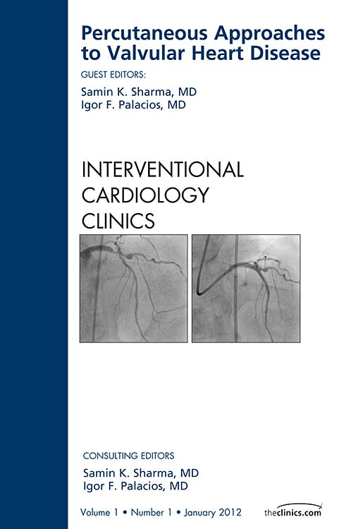 Portada del libro 9781455738816 Percutaneous Approaches to Valvular Heart Disease, an Issue of Interventional Cardiology Clinics, Vol. 1-1