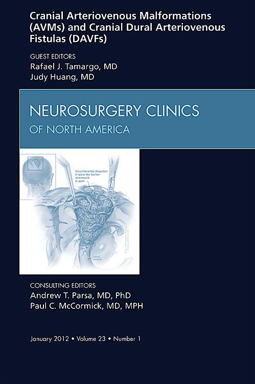 Portada del libro 9781455738960 Cranial Arteriovenous Malformations (Avms) and Cranial Dural Arteriovenous Fistulas (Davfs), an Issue of Neurosurgery Clinics, Vol. 23-1