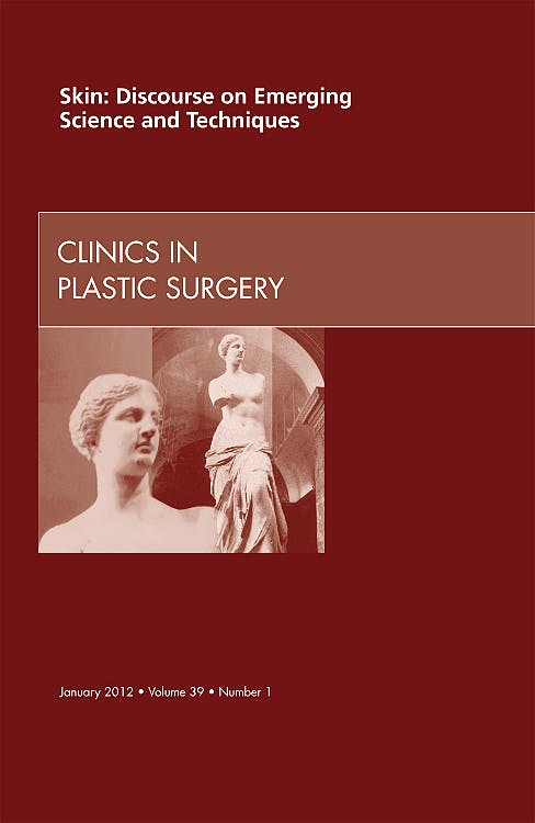 Portada del libro 9781455739196 Skin: Discourse on Emerging Science and Techniques, an Issue of Clinics in Plastic Surgery, Vol. 39-1