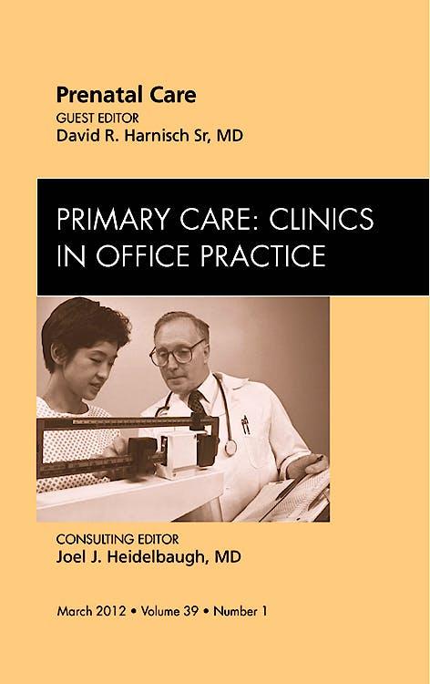 Portada del libro 9781455739233 Prenatal Care, an Issue of Primary Care Clinics in Office Practice, Vol. 39-1