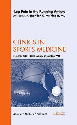 Portada del libro 9781455739363 Leg Pain in the Running Athlete (An Issue of Clinics in Sports Medicine)