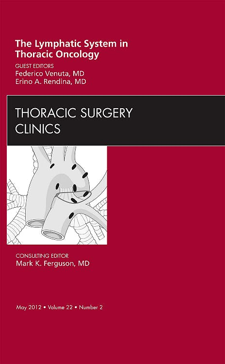 Portada del libro 9781455739448 The Lymphatic System in Thoracic Oncology, an Issue of Thoracic Surgery Clinics, Vol. 22-2