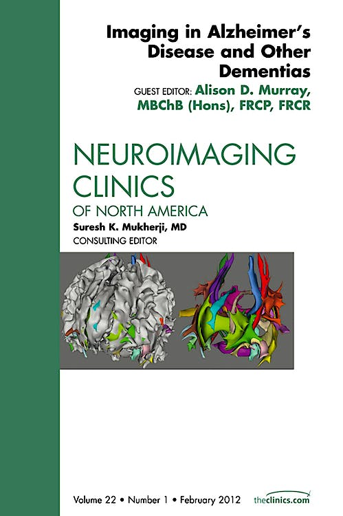 Portada del libro 9781455742073 Imaging in Alzheimer's and Other Dementias, an Issue of Neuroimaging Clinics, Vol. 22-1