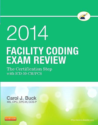 Portada del libro 9781455745746 Facility Coding Exam Review 2014. the Certification Step with Icd-10-Cm/pcs