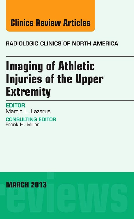 Portada del libro 9781455748884 Upper Extremity, an Issue of Radiologic Clinics of North America, Vol. 51-2