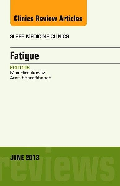 Portada del libro 9781455749126 Fatigue, an Issue of Sleep Medicine Clinics, Vol. 8-2