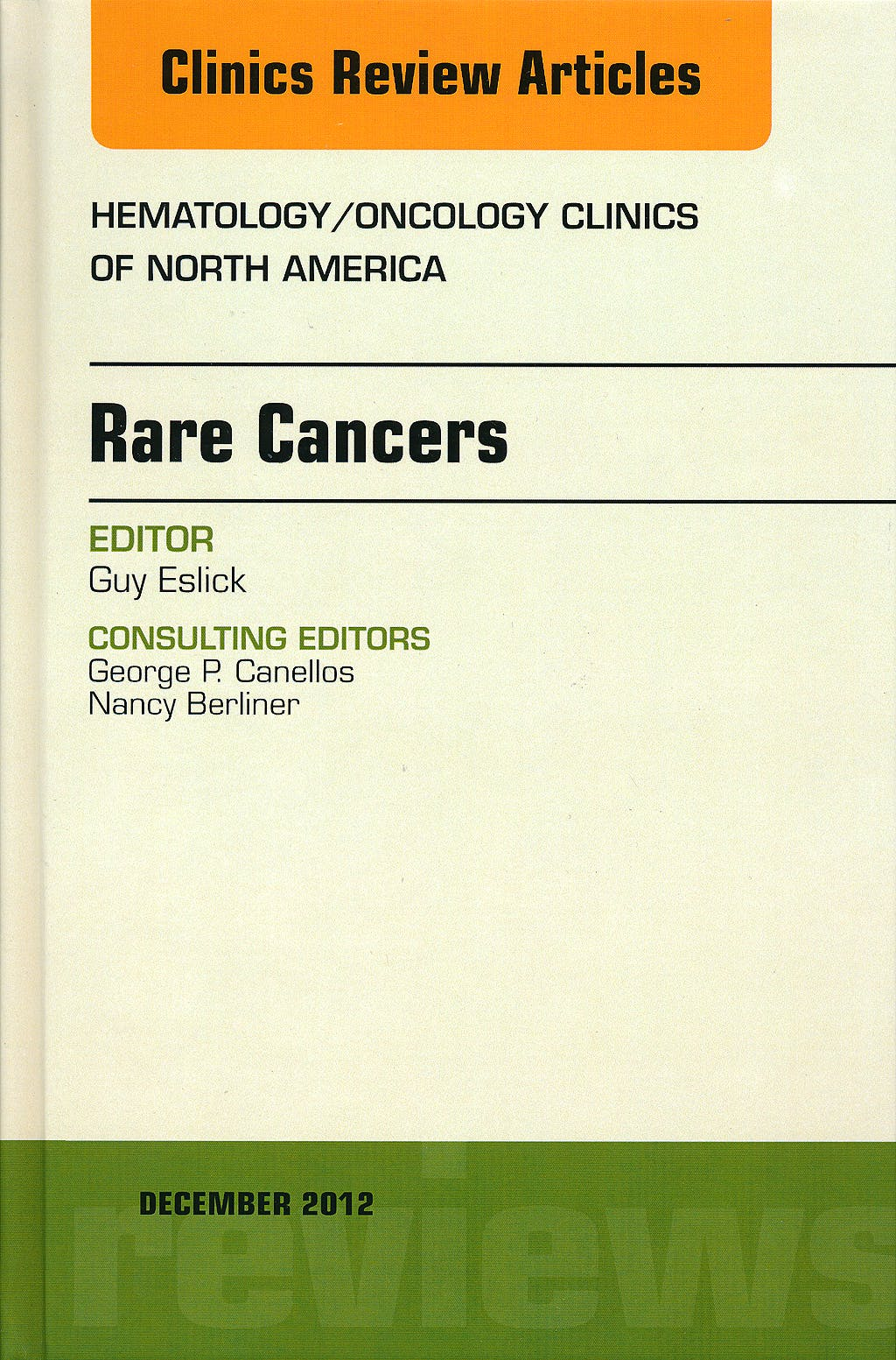 Portada del libro 9781455749423 Rare Cancers, an Issue of Hematology/oncology Clinics of North America, Vol. 26-6