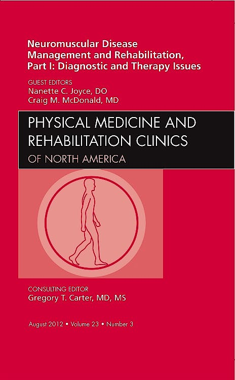 Portada del libro 9781455749577 Neuromuscular Disease Management and Rehabilitation, Part I: Diagnostic and Therapy Issues an Issue of Physical Medicine…