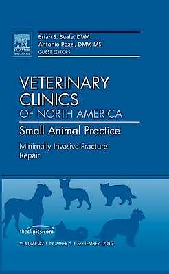 Portada del libro 9781455749706 Minimally Invasive Fracture Repair, an Issue of Veterinary Clinics: Small Animal Practice, Volume 42-5