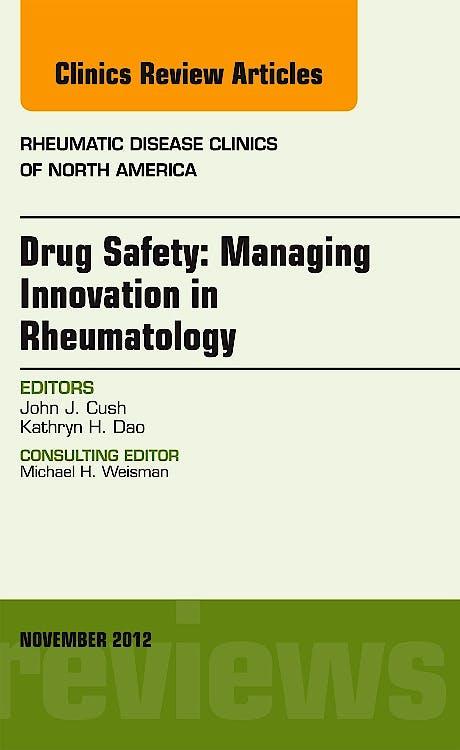 Portada del libro 9781455750658 Drug Safety: Managing Innovation in Rheumatology, an Issue of Rheumatic Disease Clinics, Vol. 38-4
