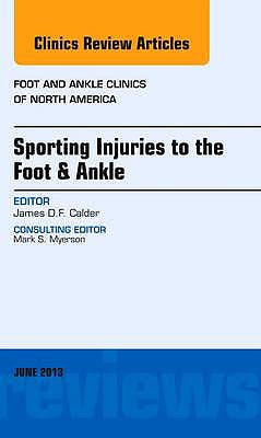 Portada del libro 9781455770892 Sporting Injuries to the Foot and Ankle (An Issue of Foot and Ankle Clinics)