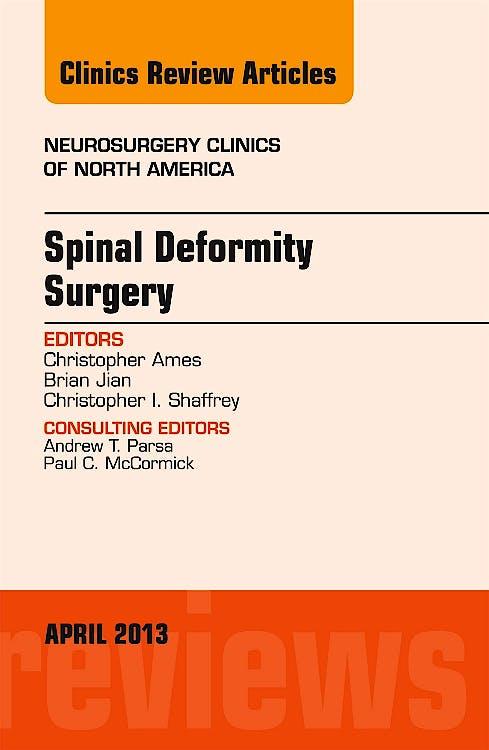 Portada del libro 9781455771240 Spinal Deformity Surgery, an Issue of Neurosurgery Clinics, Vol. 24-2