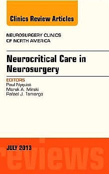 Portada del libro 9781455776009 Neurocritical Care in Neurosurgery, an Issue of Neurosurgery Clinics, Vol. 24-3