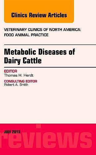 Portada del libro 9781455776160 Metabolic Diseases of Ruminants, an Issue of Veterinary Clinics: Food Animal Practice, Volume 29-2