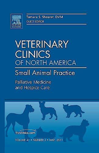 Portada del libro 9781455779970 Palliative Medicine and Hospice Care, an Issue of Veterinary Clinics: Small Animal Practice, Vol. 41-3