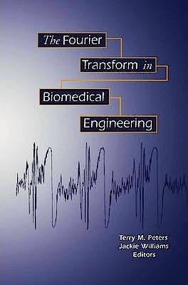 Portada del libro 9781461268499 The Fourier Transform in Biomedical Engineering (Applied and Numerical Harmonic Analysis)