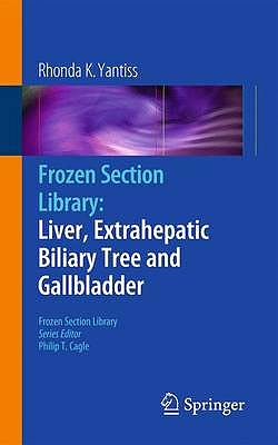 Portada del libro 9781461400424 Frozen Section Library, Vol. 0: Liver, Extrahepatic Biliary Tree and Gallbladder