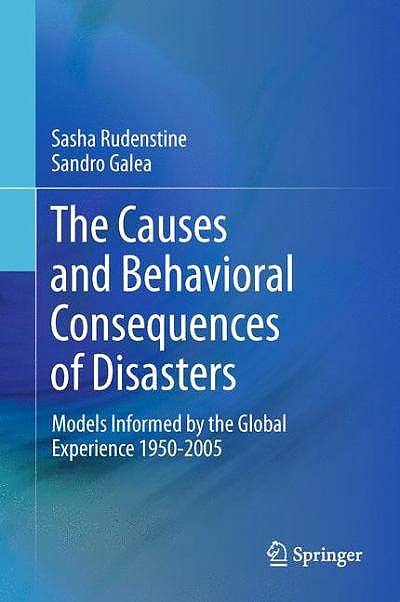 Portada del libro 9781461403166 The Causes and Behavioral Consequences of Disasters. Models Informed by the Global Experience 1950-2005