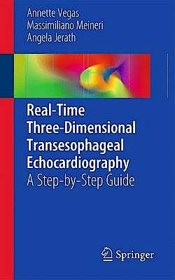 Portada del libro 9781461406648 Real-Time Three-Dimensional Transesophageal Echocardiography. a Step-by-Step Guide