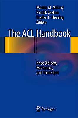 Portada del libro 9781461407591 The Acl Handbook. Knee Biology, Mechanics, and Treatment