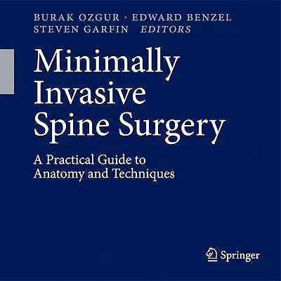 Portada del libro 9781461407621 Minimally Invasive Spine Surgery. A Practical Guide to Anatomy and Techniques (Softcover)