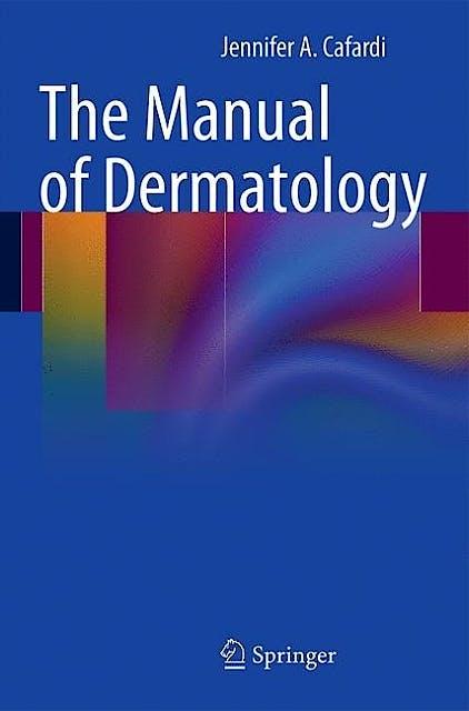 Portada del libro 9781461409373 The Manual of Dermatology