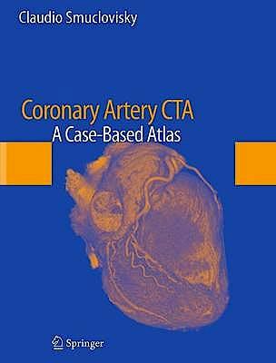 Portada del libro 9781461409496 Coronary Artery Cta. a Case-Based Atlas