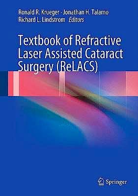 Portada del libro 9781461410096 Textbook of Refractive Laser Assisted Cataract Surgery (Relacs)
