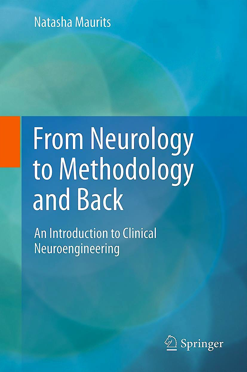 Portada del libro 9781461411314 From Neurology to Methodology and Back. An Introduction to Clinical Neuroengineering