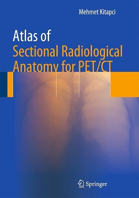 Portada del libro 9781461415268 Atlas of Sectional Radiological Anatomy for Pet/ct