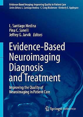 Portada del libro 9781461433217 Evidence-Based Neuroimaging Diagnosis and Treatment. Improving the Quality of Neuroimaging in Patient Care + Online Access (Evidence-Based Imaging)