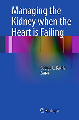 Portada del libro 9781461436904 Managing the Kidney When the Heart is Failing