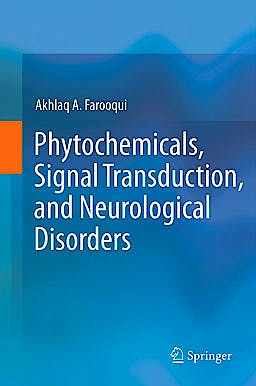 Portada del libro 9781461438038 Phytochemicals, Signal Transduction, and Neurological Disorders