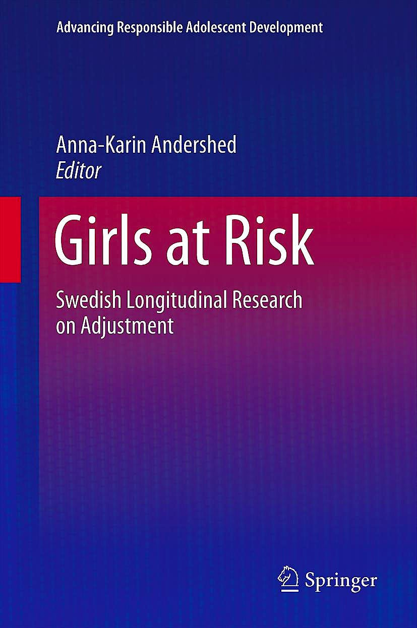 Portada del libro 9781461441298 Girls at Risk. Swedish Longitudinal Research on Adjustment (Advancing Responsible Adolescent Development)
