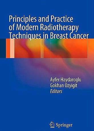 Portada del libro 9781461451150 Principles and Practice of Modern Radiotherapy Techniques in Breast Cancer