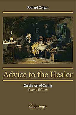 Portada del libro 9781461451693 Advice to the Healer: On the Art of Caring