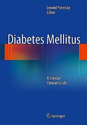 Portada del libro 9781461457077 Diabetes Mellitus. a Concise Clinical Guide