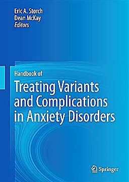 Portada del libro 9781461464570 Handbook of Treating Variants and Complications in Anxiety Disorders