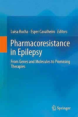 Portada del libro 9781461464631 Pharmacoresistance in Epilepsy. from Genes and Molecules to Promising Therapies