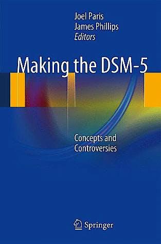 Portada del libro 9781461465034 Making the Dsm-5. Concepts and Controversies