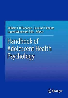 Portada del libro 9781461466321 Handbook of Adolescent Health Psychology