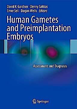 Portada del libro 9781461466505 Human Gametes and Preimplantation Embryos. Assessment and Diagnosis