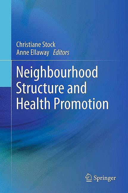 Portada del libro 9781461466710 Neighbourhood Structure and Health Promotion