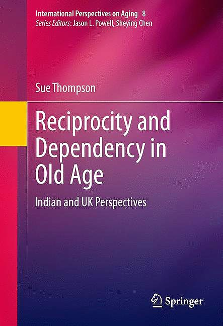 Portada del libro 9781461466864 Reciprocity and Dependency in Old Age. Indian and Uk Perspectives (International Perspectives on Aging, Vol. 8)