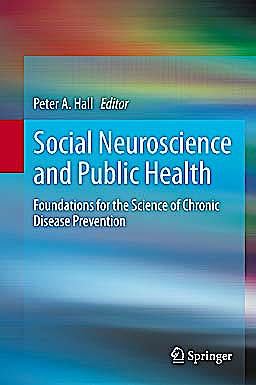 Portada del libro 9781461468516 Social Neuroscience and Public Health. Foundations for the Science of Chronic Disease Prevention