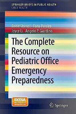 Portada del libro 9781461469032 The Complete Resource on Pediatric Office Emergency Preparedness (Springerbriefs in Public Health: Child Health)