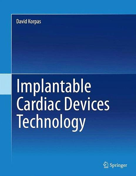 Portada del libro 9781461469063 Implantable Cardiac Devices Technology