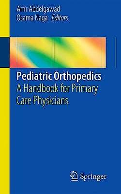 Portada del libro 9781461471257 Pediatric Orthopedics. a Handbook for Primary Care Physicians