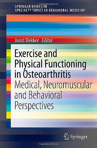 Portada del libro 9781461472148 Exercise and Physical Functioning in Osteoarthritis. Medical, Neuromuscular and Behavioral Perspectives